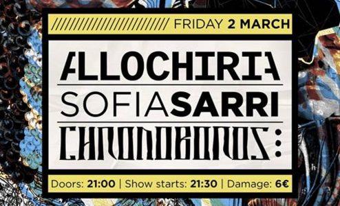 Allochiria + Sofia Sarri + Chronoboros Live